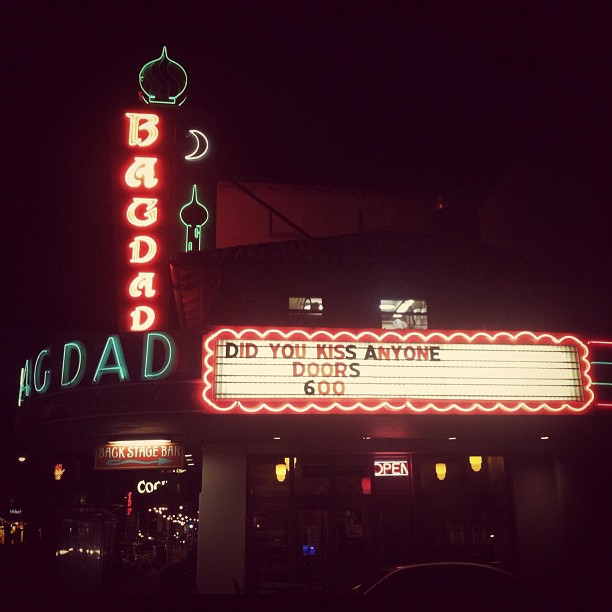 Marquee of the Bagdad theater with Did You Kiss Anyone
